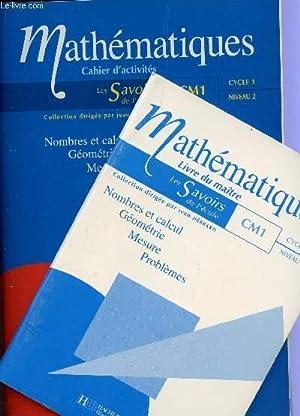 MATHEMATIQUES - EN 2 VOLUMES : CAHIER D'ACTIVITES + LIVRE DU MAITRE / NOMBRES ET CALCUL, ...