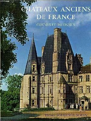 CHATEAUX ANCIENS DE FRANCE, CONNUS ET INCONNUS: SOULANGE-BODIN HENRY