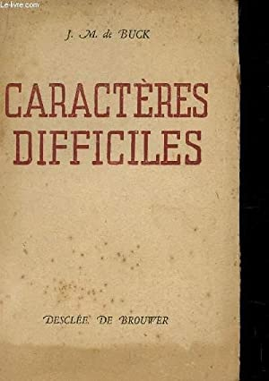CARACTERES DIFFICILES.: DE BUCK J.M.