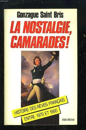 La Nostalgie, camarades ! Histoires des rêves français entre 1970 et 1980: SAINT BRIS ...