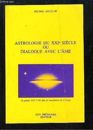 Astrologie du XXIe sièle ou Dialogue avec: AGUILAR Michel