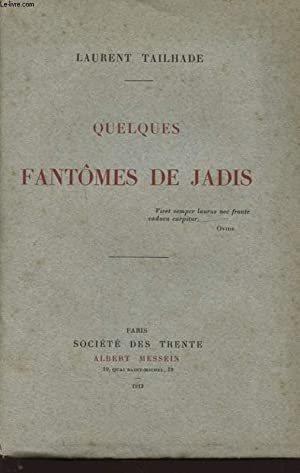 QUELQUES FANTOMES DE JADIS: LAURENT TAILHADE