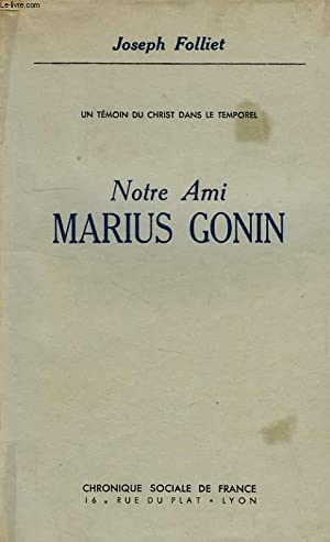 NOTRE AMI MARIUS GONIN: FOLLIET JOSEPH