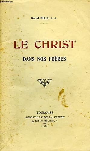 LE CHRIST DANS NOS FRERES: PLUS RAOUL, S. J.