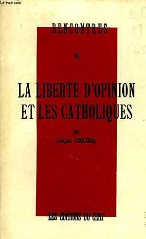 RENCONTRES 65, LA LIBERTE D'OPINION ET LES CATHOLIQUES: LECLERCQ Jacques