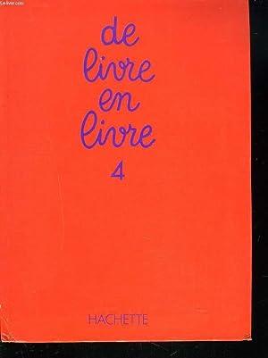 DE LIVRE EN LIVRE. 4. CM2.: A. JOVENIAUX, P.
