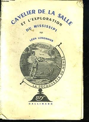CAVELIER DE LA SALLE ET L'EXPLORATION DU MISSISSIPI: LEON LEMONNIER