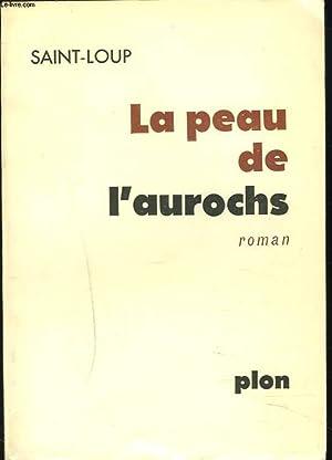 LA PEAU DE L'AUROCHS: SAINT-LOUP
