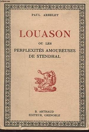 LOUASON OU LES PERPLEXITES AMOUREUSES DE STENDHAL: PAUL ARBELET