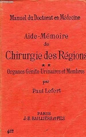 AIDE-MEMOIRE DE CHIRURGIE DES REGIONS, TOME II, ORGANES GENITO-URINAIRES ET MEMBRES, POUR LA ...