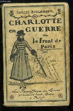 Charlotte en guerre, ou le front de Paris.: BOULENGR Marc