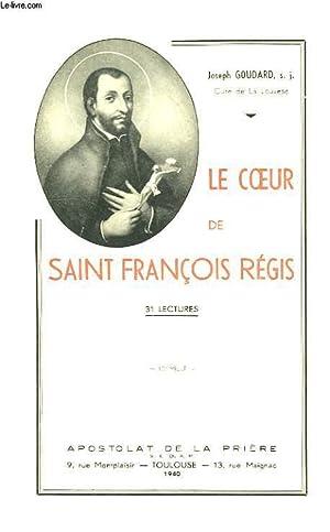 LE COEUR DE SAINT FRANCOIS REGIS, 32 LECTURES: GOUDARD JOSEPH, S. J.
