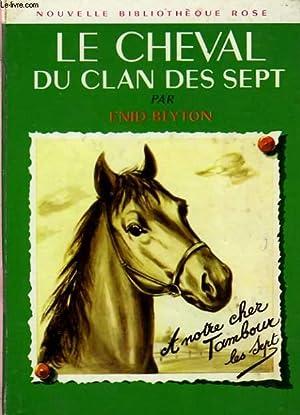 LE CLAN DES SEPT, LE CHEVAL DU CLAN DES SEPT: BLYTON Enid