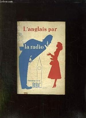 L ANGLAIS PAR LA RADIO. COURS DE DEUXIEME DEGRE. PREMIERE PARTIE.: PRIESTMAN BREAL ET SAUNDERS WM.