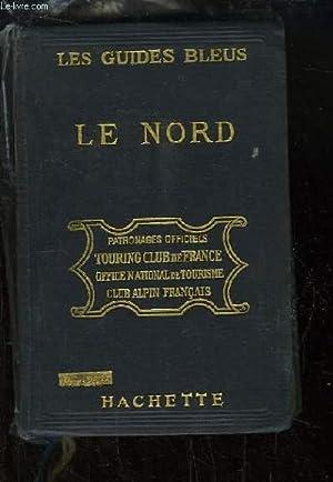 Les Guides Bleus. Le Nord. Picardie -: MONMARCHE Marcel