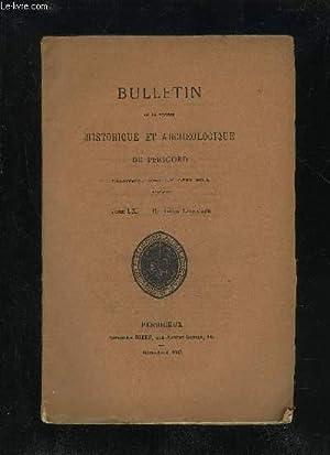 BULLETIN DE LA SOCIETE HISTORIQUE ET ARCHEOLOGIQUE DU PERIGORD - TOME LX - LIVRAISON N° 2 - S&...