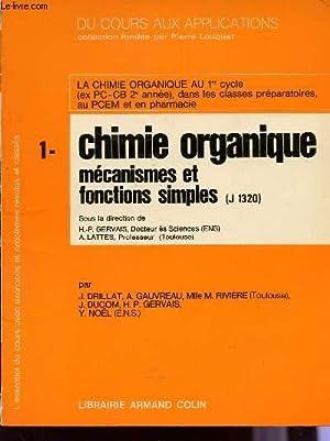 DU COURS AUX APPLICATIONS / TOME 1 : CHIMIE ORGANIQUE - MECANISMES ET FONCTIONS SIMPLES - (J 1320) ...