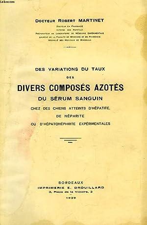 DES VARIATIONS DU TAUX DES DIVERS COMPOSES AZOTES DU SERUM SANGUIN, CHEZ DES CHIENS ATTEINTS D&#x27...