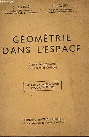GEOMETRIE DANS L'ESPACE - FASCICULE COMPLEMENTAIRE - PROGRAMME 1958 / CLASSE DE TROISIEME...