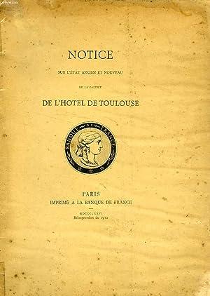 NOTICE SUR L'ETAT ANCIEN ET NOUVEAU DE LA GALERIE DE L'HOTEL DE TOULOUSE: COLLECTIF