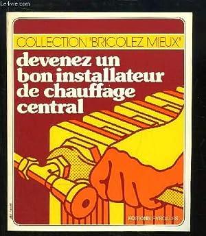 Devenez un bon installateur de chauffage central.: AUGUSTE Pierre et DEUTSCH Georges