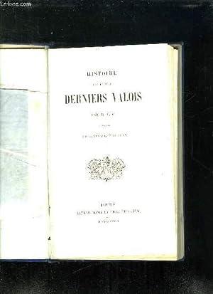 HISTOIRE DES QUATRE DERNIER VALOIS. 3em EDITION.: MFC.