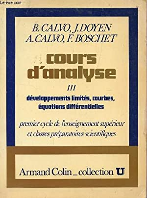 COURS D'ANALYSE - TOME III : DEVELOPPEMENTS: CALVO B ET