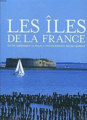 LES ILES DE LA FRANCE: DOMINIQUE LE BRUN, BRUNO BARBIER
