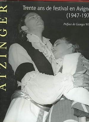 ATZINGER. TRENTE ANS DE FESTIVAL EN AVIGNON. 1947-1977.: COLLECTIF