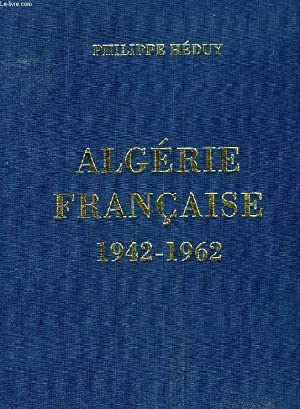 ALGERIE FRANCAISE, 1942-1962: HEDUY PHILIPPE