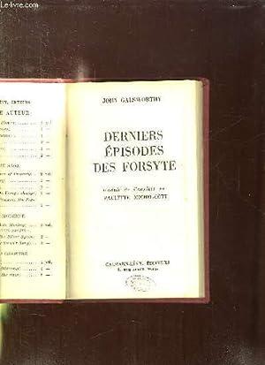 DERNIERS EPISODES DES FORSYTE.: GALWORTHY JOHN.