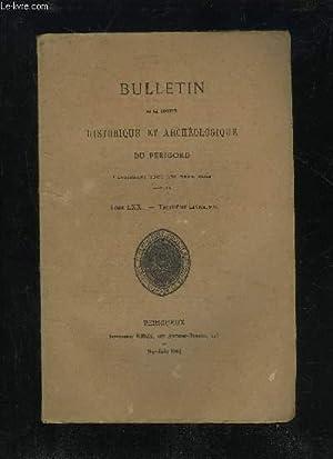 BULLETIN DE LA SOCIETE HISTORIQUE ET ARCHEOLOGIQUE DU PERIGORD - TOME LXX - LIVRAISON N° 3 - S&...