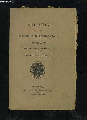 BULLETIN DE LA SOCIETE HISTORIQUE ET ARCHEOLOGIQUE DU PERIGORD - TOME LXXVI - LIVRAISON N° 3 ET...