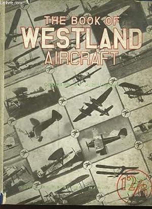 THE BOOK OF WESTLAND AIRCRAFT: LUKIINS A. H.