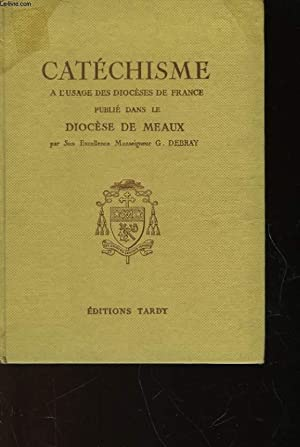 CATECHISME - A L'USAGE DES DIOCESES DE FRANCE: NON PRECISE