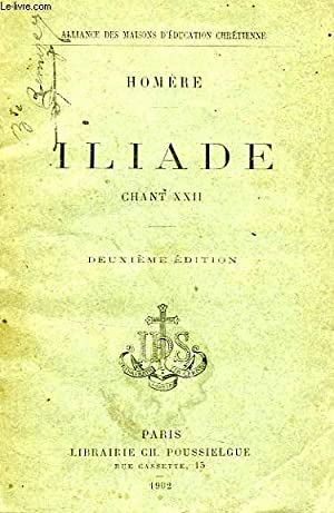 ILIADE, CHANT XXII: HOMERE, Par L'ABBE