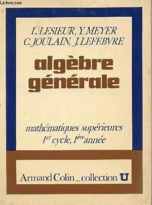 ALGEBRE GENERALE / MATHEMATIQUES SUPERIEURES - 1er: LESIEUR L. /