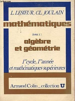ALGEBRE ET GEOMETRIE (TOME 1) / MATHEMATIQUES: LESIEUR L. /