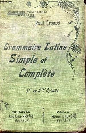 GRAMMAIRE LATINE SIMPLE ET COMPLETE - POUR TOUTES LES CLASSES (1er ET 2e CYCLES) / PROGRAMMES ...