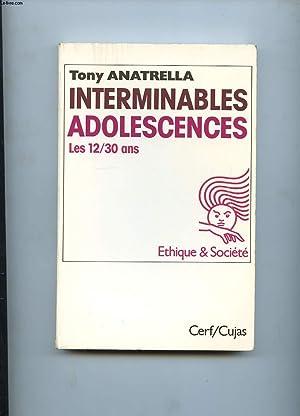 INTERMINABLES ADOLESCENCES. LES 12-30 ANS, PUBERTE, ADOLESCENCE,: ANATRELLA TONY