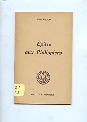 EPITRES AUX PHILIPPIENS. DANS LE CHRIST C'EST LA JOIE!: ABBE GESLIN
