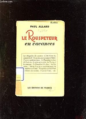 LE ROUSPETEUR EN VACANCES.: ALLARD PAUL.