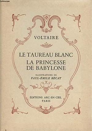 LE TAUREAU BLANC LA PRINCESSE DE BABYLONE: VOLTAIRE