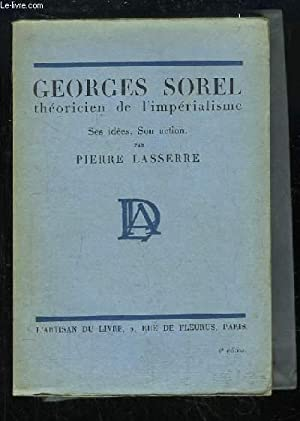 Georges Sorel, théoricien de l'impérialisme. Ses idées, son action.: ...