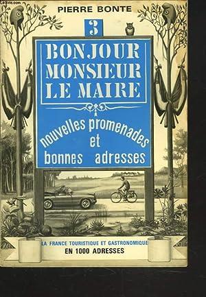 BONJOUR MONSIEUR LE MAIRE N°3. NOUVELLES PROMENADES ET BONNES ADRESSES.: PIERRE BONTE