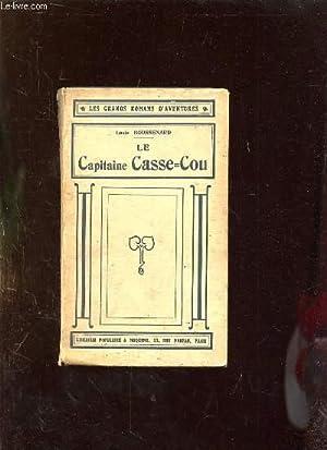 LE CAPITAINE CASSE COU.: BOUSSENARD LUOIS.