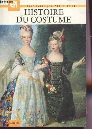 HISTOIRE DU COSTUME / COLLECTION ENCYCLOPEDIE PAR L'IMAGE.: COLLECTIF