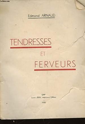TENDRESSEES ET FERVEURS: ARNAUD EDMOND