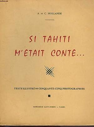 SI TAHITI M'ETAIT CONTE.: HOLLANDE A. ET C.