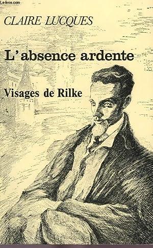 L'ABSENCE ARDENTE, VISAGES DE RILKE: LUCQUES CLAIRE
